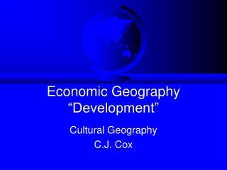Economic Geography  Development
