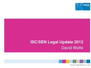ISC/SEN Legal Update 2012 David Wolfe