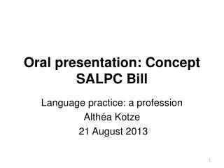 Oral presentation: Concept  SALPC  Bill
