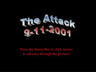 Press the Space Bar or click mouse to advance through the pictures