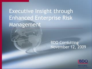 Executive Insight through Enhanced Enterprise Risk Management