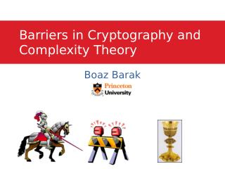 Barriers in Cryptography and Complexity Theory