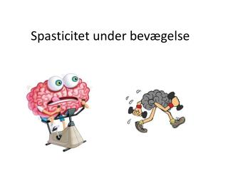Spasticitet under bevægelse