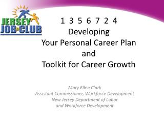 1  3  5   6  7  2  4 Developing Your Personal Career Plan  and  Toolkit for Career Growth