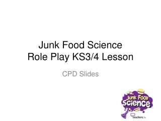Junk Food Science Role Play KS3/4 Lesson