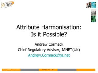 Attribute Harmonisation: Is it Possible?