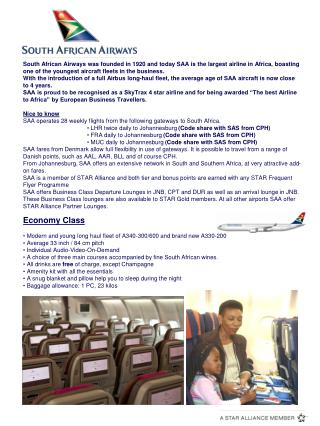 Economy Class  Modern and young long haul fleet of A340-300/600 and brand new A330-200