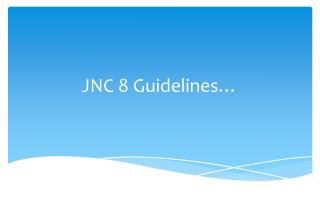 JNC 8 Guidelines…