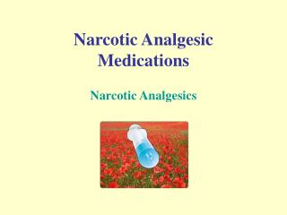 Narcotic Analgesic Medications