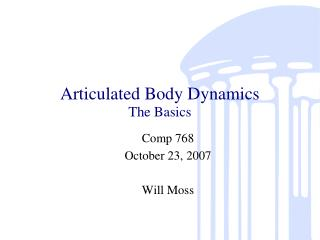Articulated Body Dynamics The Basics