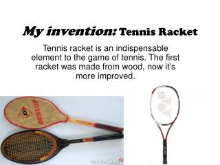 My invention: T ennis  Racket