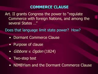 COMMERCE CLAUSE Art. II grants Congress the power to  regulate Commerce with foreign Nations, and among the several Stat