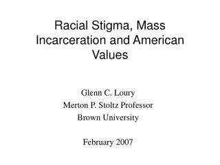 Racial Stigma, Mass Incarceration and American Values