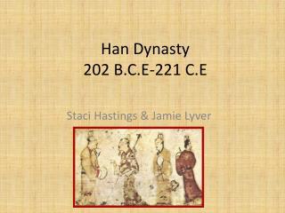 Han Dynasty 202 B.C.E-221 C.E