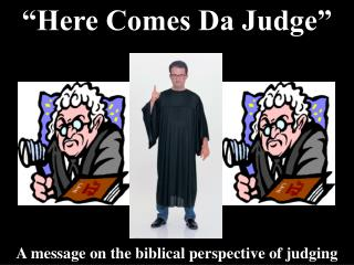 �Here Comes Da Judge�