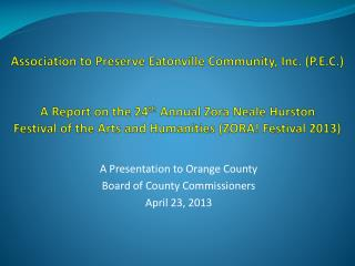 A Presentation to Orange County   Board of County Commissioners April 23, 2013