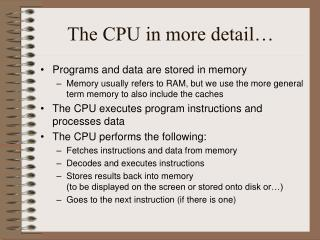 The CPU in more detail…