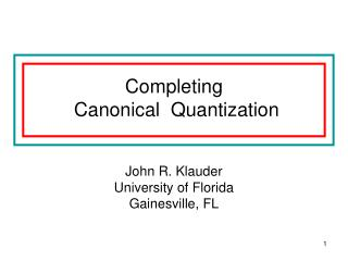 Completing   Canonical  Quantization