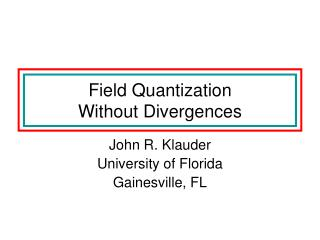 Field Quantization  Without Divergences