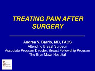 TREATING PAIN AFTER SURGERY