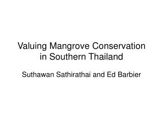 Valuing Mangrove Conservation in Southern Thailand