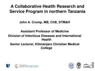 A Collaborative Health Research and Service Program in northern Tanzania