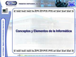 Conceptos y Elementos de la Informática
