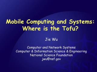 Mobile Computing and Systems: Where is the Tofu?