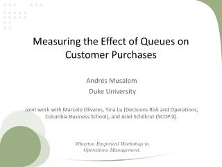 Measuring the Effect of Queues on Customer Purchases