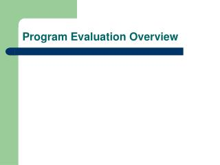 Program Evaluation Overview