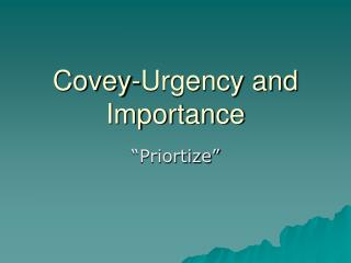 Covey-Urgency and Importance