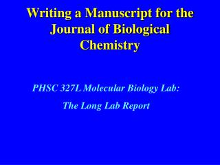Writing a Manuscript for the Journal of Biological Chemistry