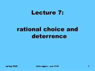 Lecture 7:   rational choice and deterrence