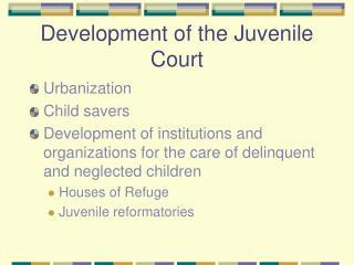 Development of the Juvenile Court