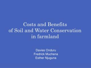 Costs and Benefits  of Soil and Water Conservation in farmland
