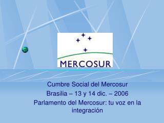 Cumbre Social del Mercosur Brasilia – 13 y 14 dic. – 2006