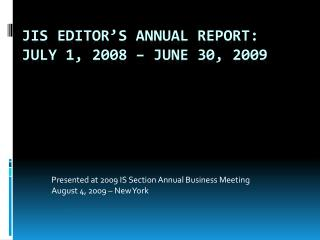 JIS Editor's Annual Report: July 1, 2008 – June 30, 2009