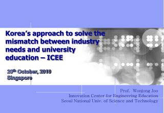 Korea's approach to solve the mismatch between industry needs and university education – ICEE