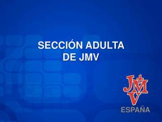 SECCIÓN ADULTA  DE JMV