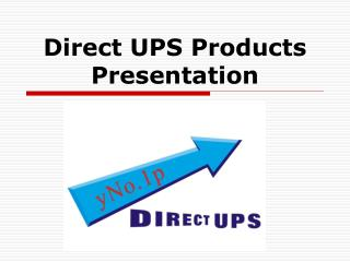 Direct UPS Products Presentation