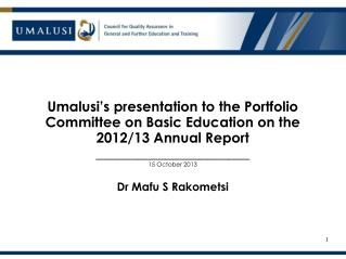Umalusi's presentation to the Portfolio Committee on Basic Education on the  2012/13 Annual Report