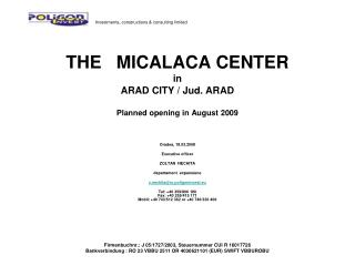 THE   MICALACA CENTER in ARAD CITY / Jud. ARAD Planned opening in August 2009