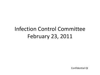 Infection Control Committee February 23, 2011