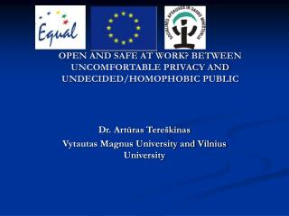 OPEN AND SAFE AT WORK? BETWEEN UNCOMFORTABLE PRIVACY AND UNDECIDED/HOMOPHOBIC PUBLIC
