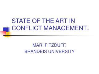 STATE OF THE ART IN CONFLICT MANAGEMENT..