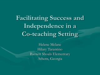 Facilitating Success and Independence in a  Co-teaching Setting
