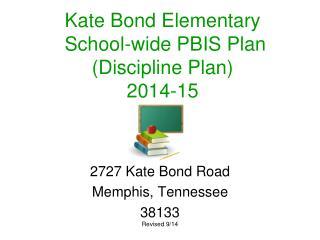 Kate Bond Elementary  School-wide PBIS Plan (Discipline Plan)  2014-15