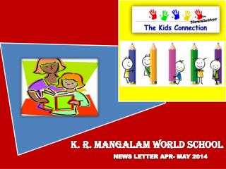 K. R. MANGALAM WORLD SCHOOL