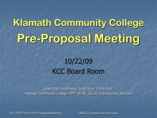 Klamath Community College Pre-Proposal Meeting 10/22/09 KCC Board Room