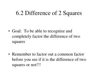 6.2 Difference of 2 Squares